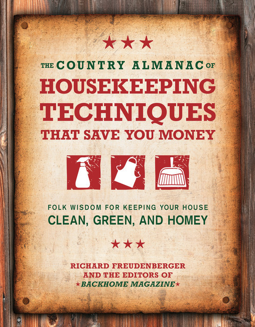 The Country Almanac of Housekeeping Techniques That Save You Money, Editors of BackHome Magazine, Richard Freudenberger
