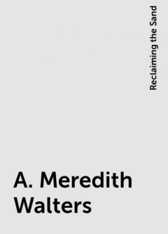A. Meredith Walters, Reclaiming the Sand