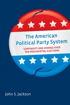 The American Political Party System, John Jackson