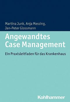 Angewandtes Case Management, Anja Messing, Jan-Peter Glossmann, Martina Junk