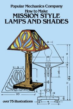 How to Make Mission Style Lamps and Shades, Popular Mechanics Co.