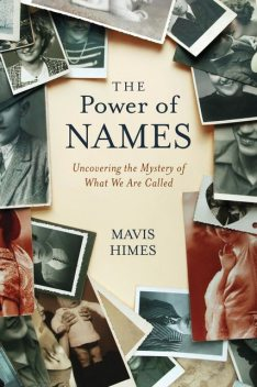 The Power of Names, Mavis Himes