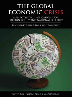 The Global Economic Crisis and Potential Implications for Foreign Policy and National Security, Jonathon Price, Nicholas Burns