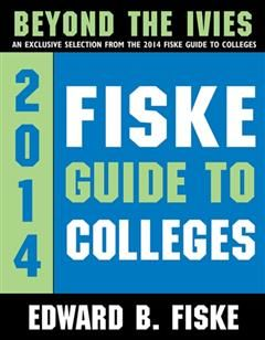 Fiske Guide to Colleges: Beyond the Ivies, Edward Fiske