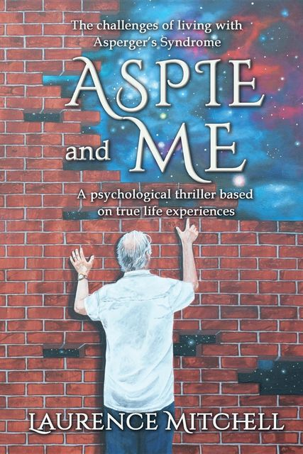 Aspie and Me, Laurence Mitchell