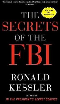 The Secrets of the FBI, Ronald Kessler