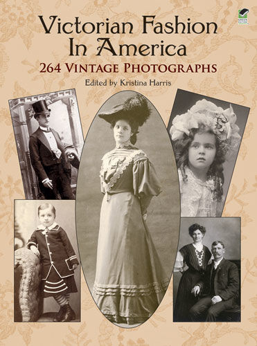 Victorian Fashion in America, Kristina Harris