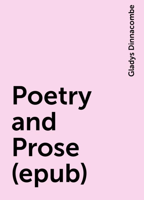 Poetry and Prose (epub), Gladys Dinnacombe