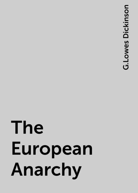The European Anarchy, G.Lowes Dickinson