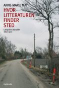 Hvor litteraturen finder sted – bind 2, Anne-Marie Mai