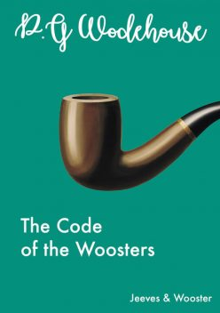 The Code of the Woosters, P. G. Wodehouse