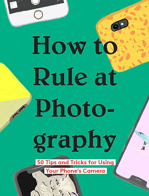 How to Rule at Photography, Chronicle Books