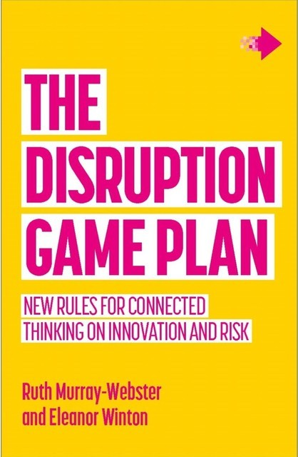 The Disruption Game Plan, Eleanor Winton, Ruth Murray-Webster