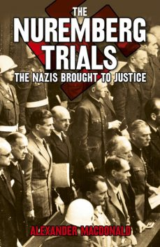 The Nuremberg Trials, Alexander Macdonald