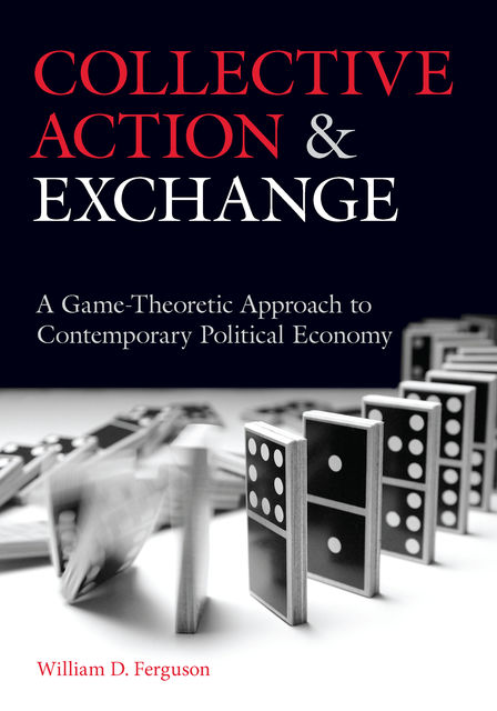 Collective Action and Exchange, William D. Ferguson