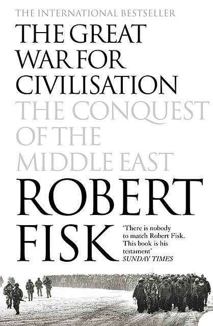The Great War for Civilisation, Robert Fisk