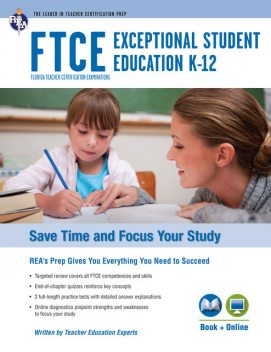 FTCE Exceptional Student Education K-12 Book + Online, Editors of REA