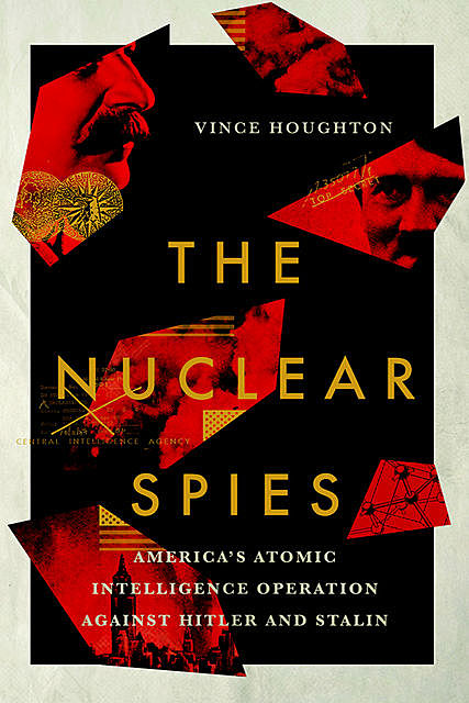 The Nuclear Spies, Vince Houghton