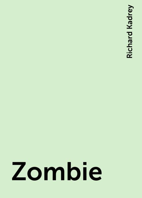 Zombie, Richard Kadrey