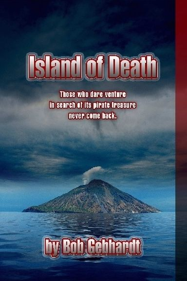 The Island of Death, Bob Gebhardt