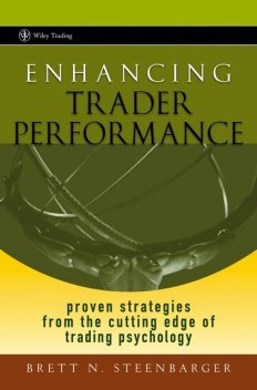 Enhancing Trader Performance, Brett N.Steenbarger