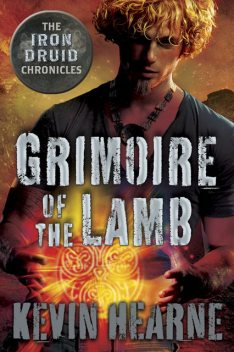 Grimoire of the Lamb, Kevin Hearne