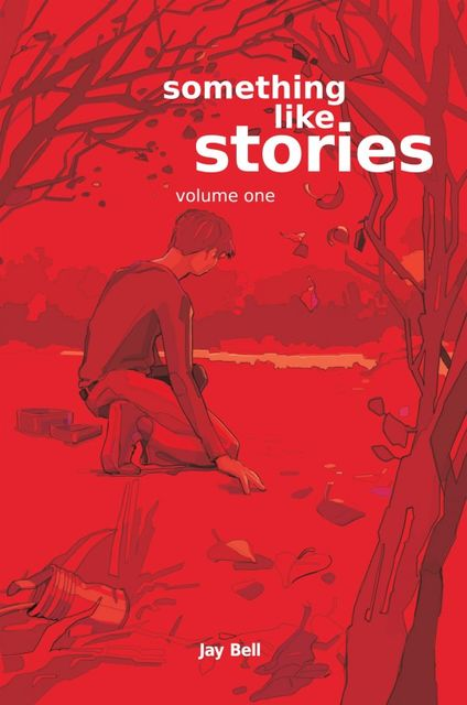 Something Like Stories – Volume One, Jay Bell