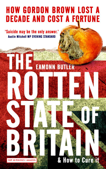 The Rotten State of Britain, Eamonn Butler
