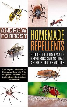 Homemade Repellents, Andrew Forrest
