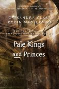 Pale Kings and Princes (Tales from the Shadowhunter Academy 6), Cassandra Clare, Robin Wasserman
