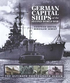 German Capital Ships of the Second World War, Miroslaw Skwiot