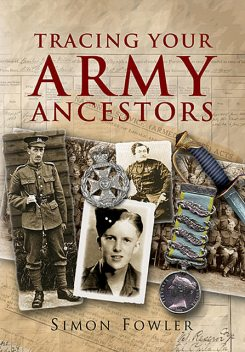 Tracing Your Army Ancestors, Third Edition, Simon Fowler