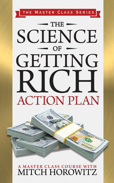 The Science of Getting Rich Action Plan (Master Class Series), Mitch Horowitz