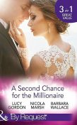 A Second Chance For The Millionaire, Barbara Wallace, Lucy Gordon, Nicola Marsh