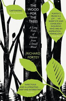 The Wood for the Trees, Richard Fortey