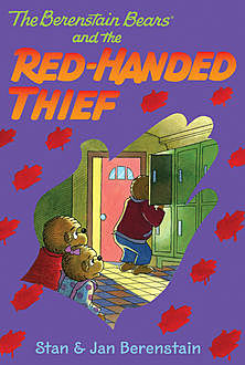 The Berenstain Bears Chapter Book: The Red-Handed Thief, Jan Berenstain, Stan