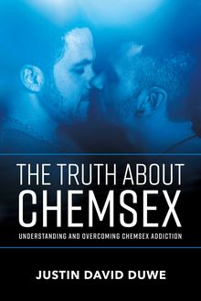The Truth About Chemsex, Justin David Duwe