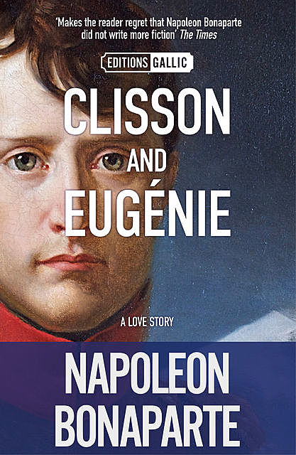 Clisson and Eugénie, Napoleon Bonaparte