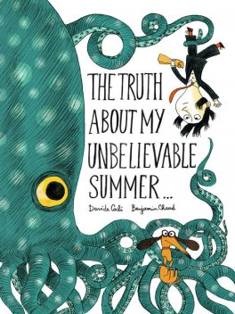 The Truth About My Unbelievable Summer, Davide Cali