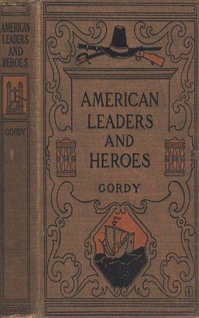 American Leaders and Heroes: United States History, Wilbur F. Gordy