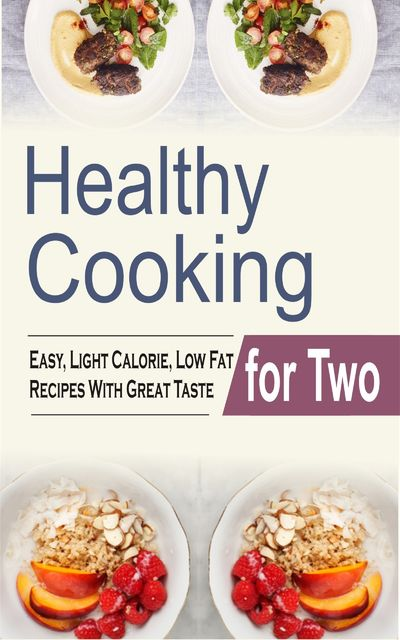 Healthy Cooking for Two, Melody Ambers