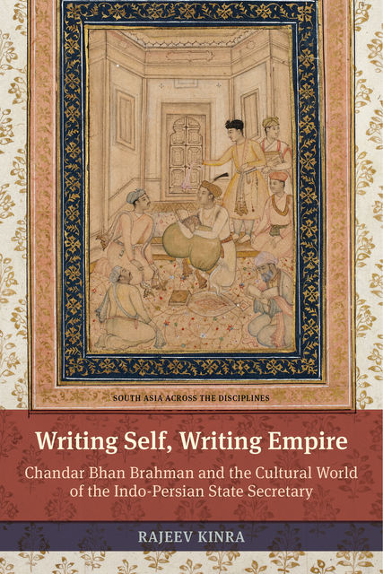 Writing Self, Writing Empire, Rajeev Kinra