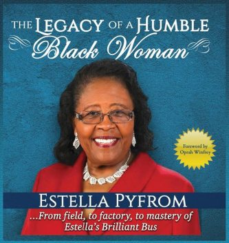 The Legacy of A Humble Black Woman, Estella Pyfrom