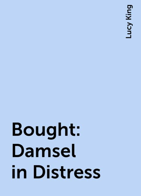 Bought: Damsel in Distress, Lucy King