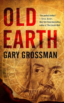 Old Earth, Gary Grossman