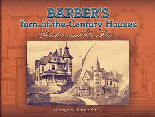 Barber's Turn-of-the-Century Houses, George F.Barber