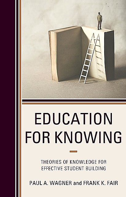 Education for Knowing, Paul Wagner, Frank Fair