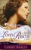 Love's Rescue, Tammy Barley