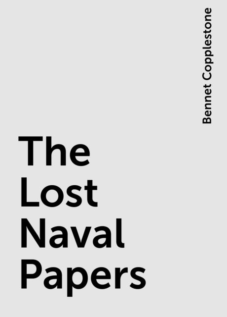 The Lost Naval Papers, Bennet Copplestone