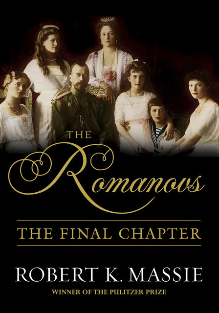 The Romanovs: The Final Chapter, Robert Massie